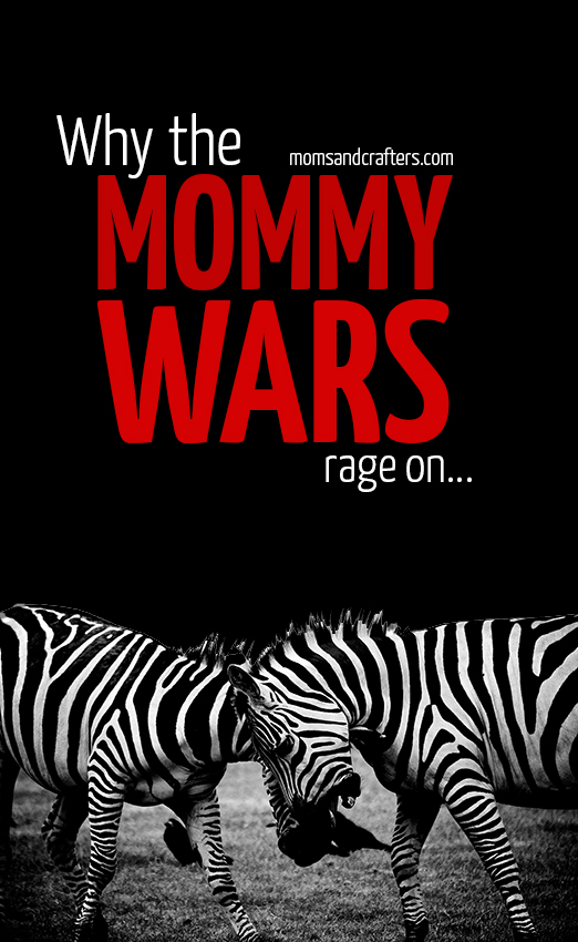 Why the mommy wars rage on