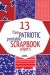Looking for fun red white and blue patterns for your July 4th crafts? Download this free printable patriotic scrapbook paper for Independence Day!