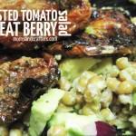Roasted Tomato Wheat Berry Salad Recipe