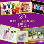20 simple Crafts that use upcycled cans and jars for moms to make with kids, for kids, or for themselves!