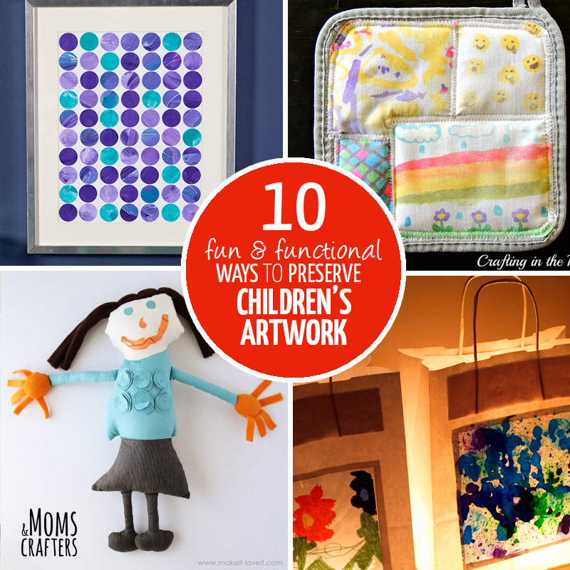 10 Awesome Ways To Preserve Children S Artwork