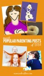 Here are my most popular parenting posts from 2014 as determined by pageviews! Enjoy...