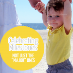 """Celebrating milestones is something every parent does. But do you celebrate those """"little"""" developments just as much? And what about those parents who have to wait a little longer? Which firsts do YOU celebrate?"""