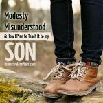 Modesty Misunderstood – How I Plan to Teach my Son