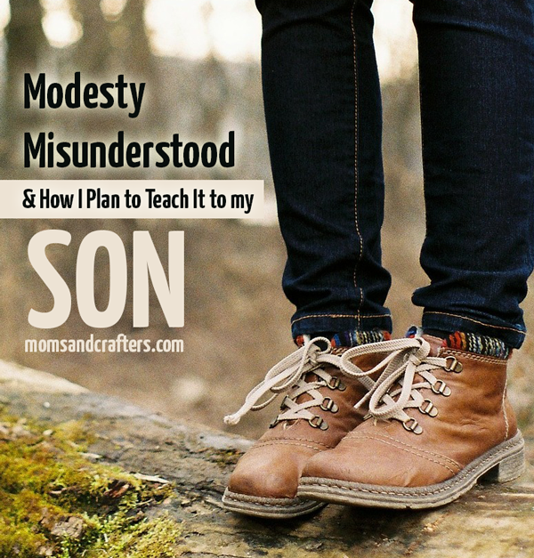 modesty misunderstood and how I plan to teach it to my son