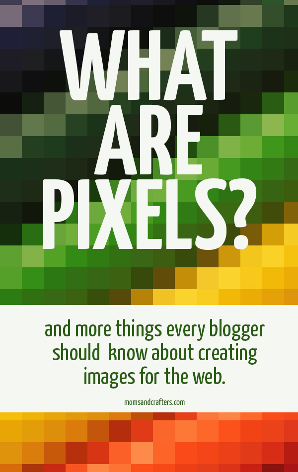 What are pixels? And a few more things every blogger should know before creating images for the web! This will help your blog design look professional, and totally SMASHING!