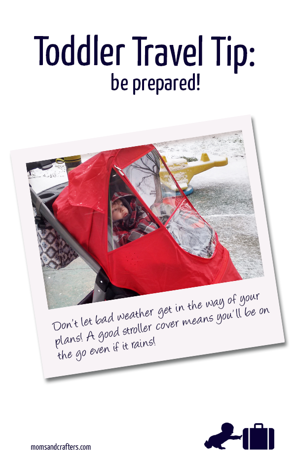 Toddler travel tip: choosing the right stroller cover means that you will be able to continue on with your plans, even when the weather would otherwise not allow for it.