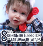 When Grandma Lives an Ocean Away.... 8 Tips for keeping the connection with far-away relatives! Read these practical solutions for keeping in touch with long distance family, especially with toddlers and young children.