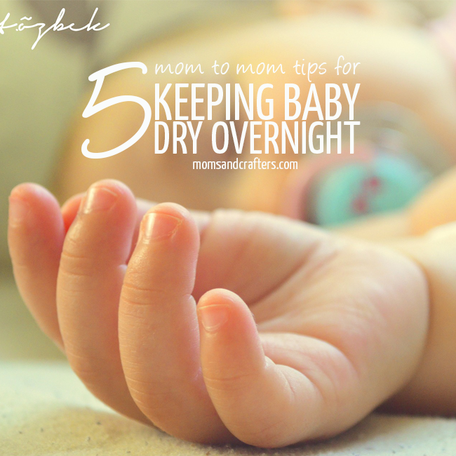 Check out these 5 mom to mom tips for keeping baby dry overnight - some practical parenting tricks in case your baby tends to wake up with soaked pj's!