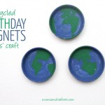Upcycled Earth Magnets Earth Day Craft
