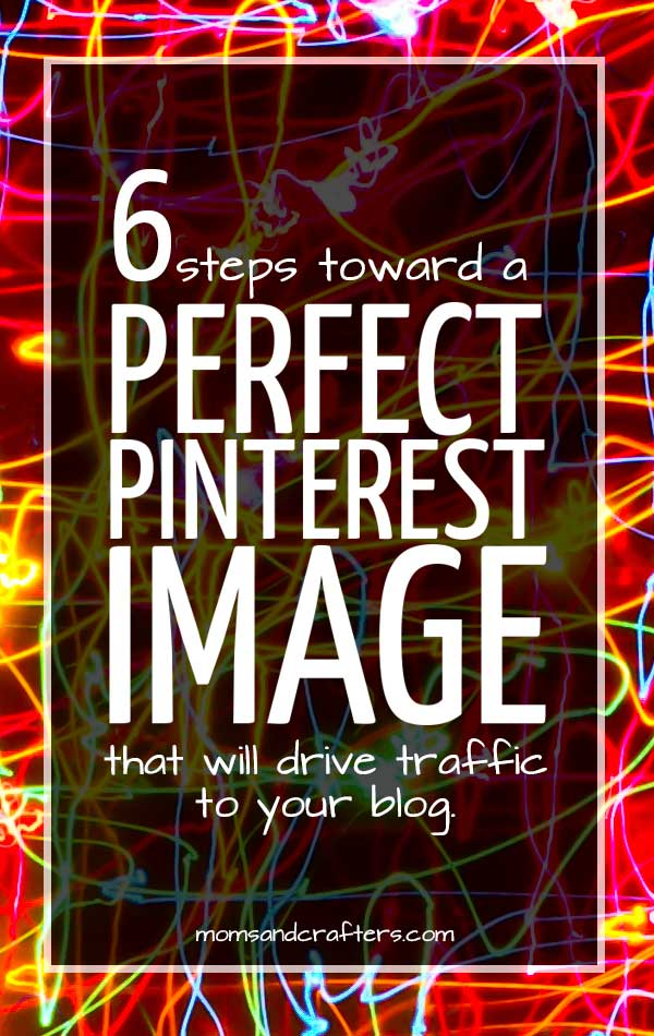 This article can transform your blog traffic! 6 steps toward a perfect Pinterest image that will drive traffic toward your blog. Blogging tips, Pinterest tips