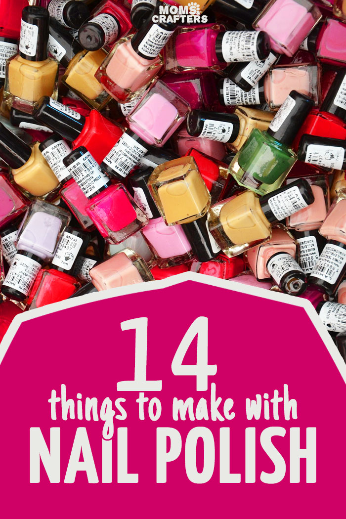 The Best Nail Polish Crafts Moms And Crafters