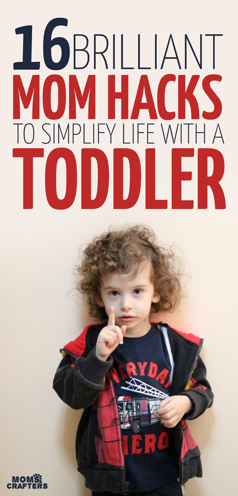 16 genius mom hacks to simplify life with a toddler -these brilliant parenting hacks are perfect for parenting toddlers and preschoolers, with some parenting tips for babies too!