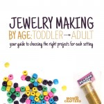Jewelry Making Activities by Age