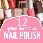 12 Alternative uses for nail polish