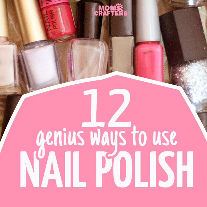 The Best Nail Polish Crafts * Moms and Crafters