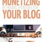 HOW TO GET STARTED FINDING SPONSORS FOR YOUR BLOG