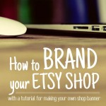 How to Brand your Etsy Shop