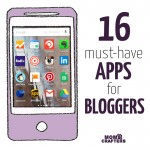 16 Must-have Apps for Bloggers