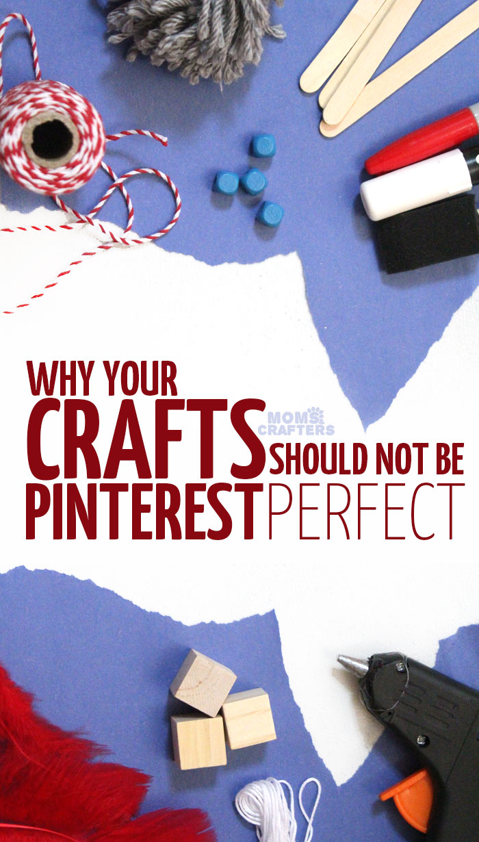 If you suffer from Pinterest Fails or frustrations with your craft projects, you need to read this! Dear crafters, please stop trying to make your crafts Pinterest Perfect