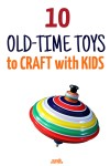 I love these DIY classic toys that are perfect for a parent to make with a child! Spend quality time while making toy crafts and memories