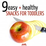 9 Nutritious Snacks for Toddlers