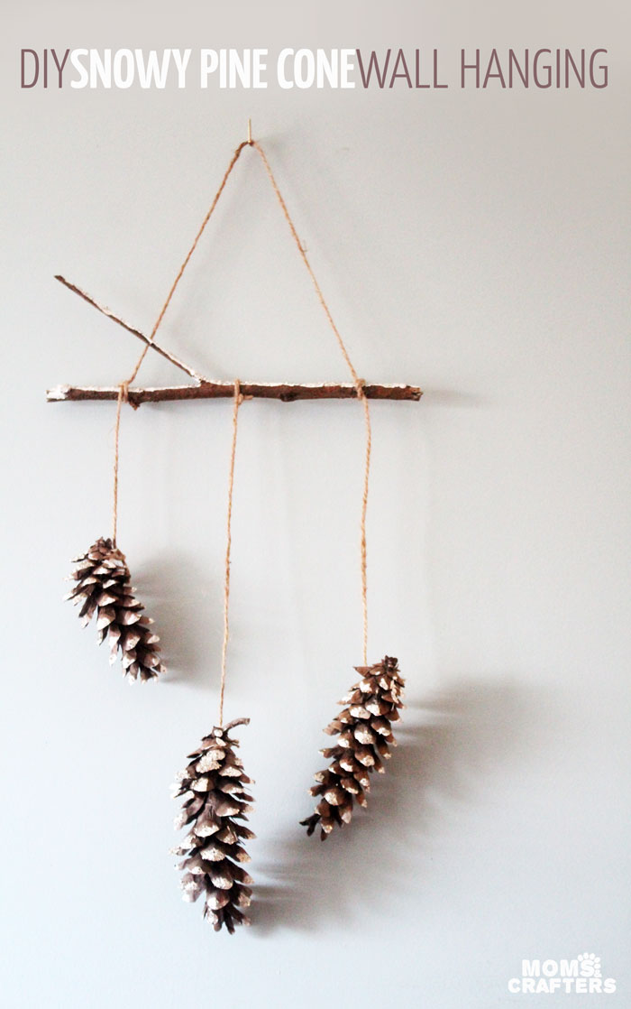DIY Snowy Pine Cone Wall Hanging - Moms and Crafters
