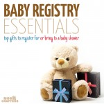 Baby Registry Essentials and gifts ideas!