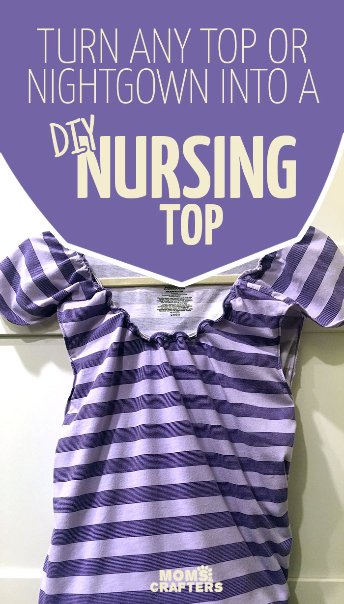 Looking to make breastfeeding easier? Make a DIY nursing top or nightgown - an easy sewing hack to convert any top into a breastfeeding-friendly one!