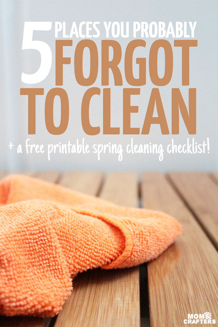 5 Places you probably for got to clean - because they're so easy to forget! Download a free printable spring cleaning checklist to help you remember all the nitty gritty to make homemaking easier for a truly clean house.
