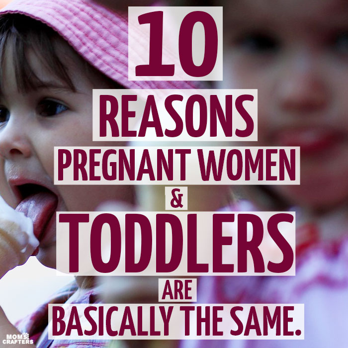 """Pregnant women and toddlers - they are exactly alike! I mean, hold a contest how many times each of you say """"I can't reach it"""" in a day - who wins? Click to find out just how much your pregnancy brings you back to toddlerhood."""