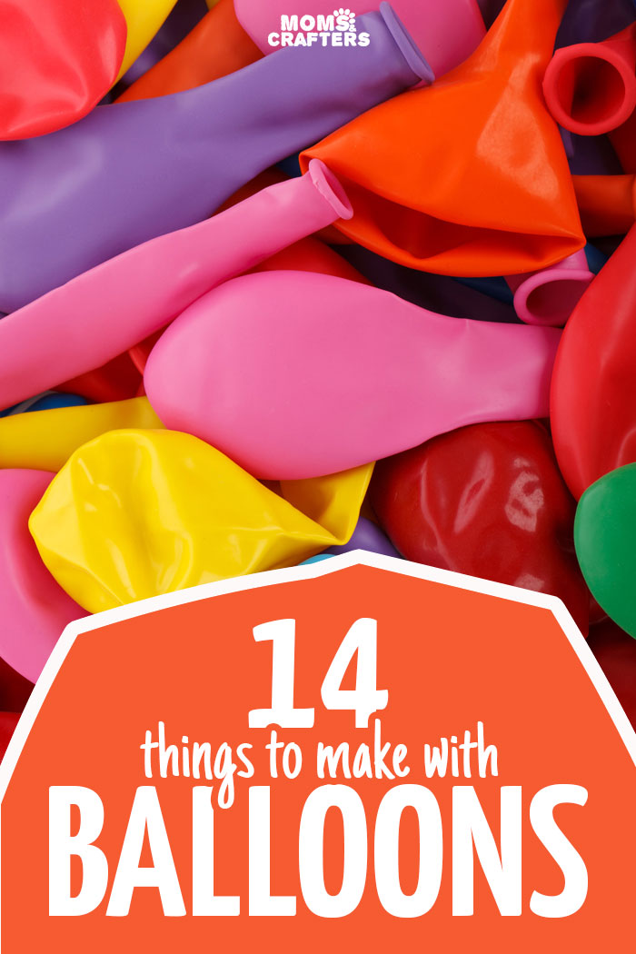 14 Balloon Crafts And Diy Ideas Moms And Crafters