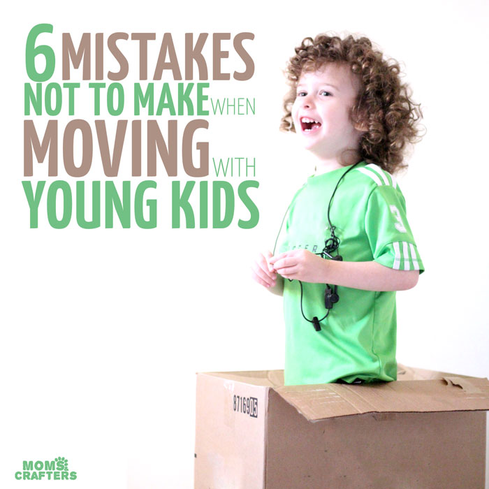 Moving with young kids? DON'T DO IT! Just kidding - just don't make these 6 mistakes and you'll be good to go. Moving tips for moving with toddlers and babies....
