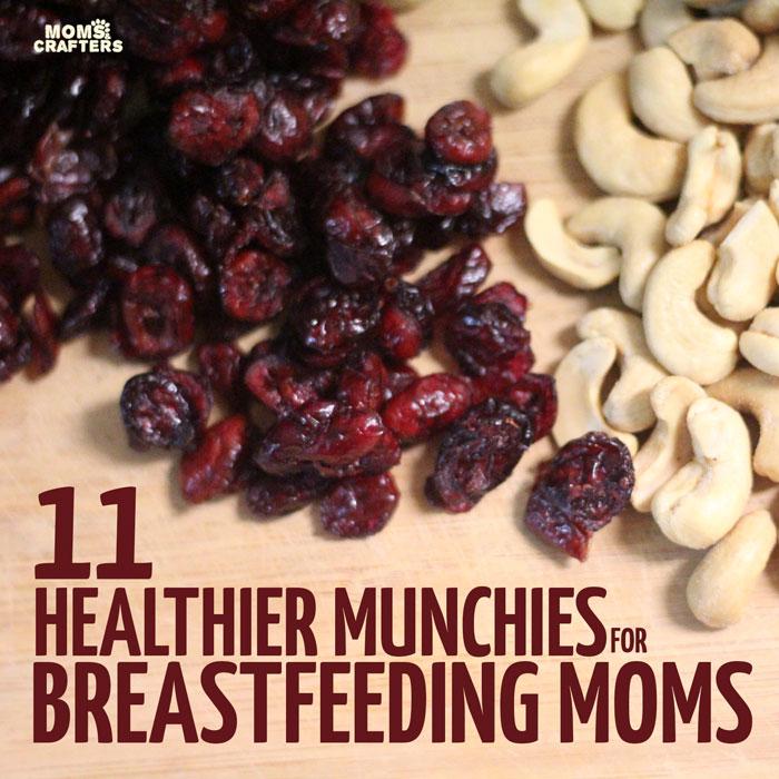 11 Healthier Snacks for Breastfeeding Moms