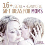 16+ Gifts for Moms