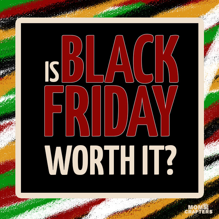 Is Black Friday worth it? Read how to get the best bargains without having to camp out for hours so you save money and don't end up overspending.