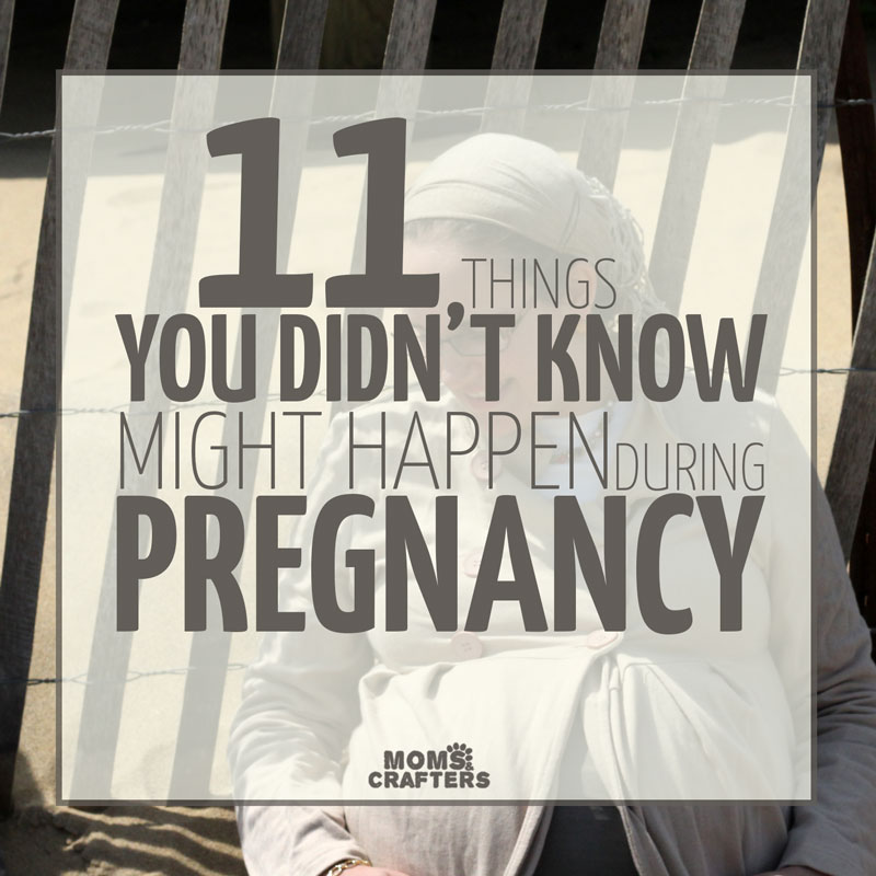 11 Things you didn't know might happen during pregnancy - these pregnancy tips and information are super helpful for first time moms! You'll hear some mom-to-mom tips for expectant mothers, plus find some amazing resources for pregnant women to use.