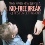 How to Get a Kid-free Break (and why you should!)