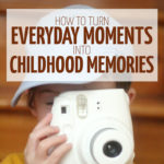 Making Memories from everyday moments