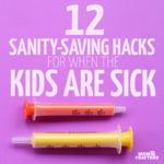 Having a sick child can be anightmare for mom but these simple hacks make life much easier! You'll love these parenting hacks for sick babies toddlers and big kids - including how to save money on medications and such.