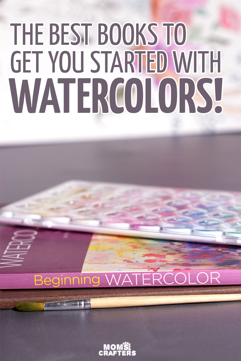 Get started watercolor painting with the best watercolor books for beginners! #watercolor #art #momsandcrafters
