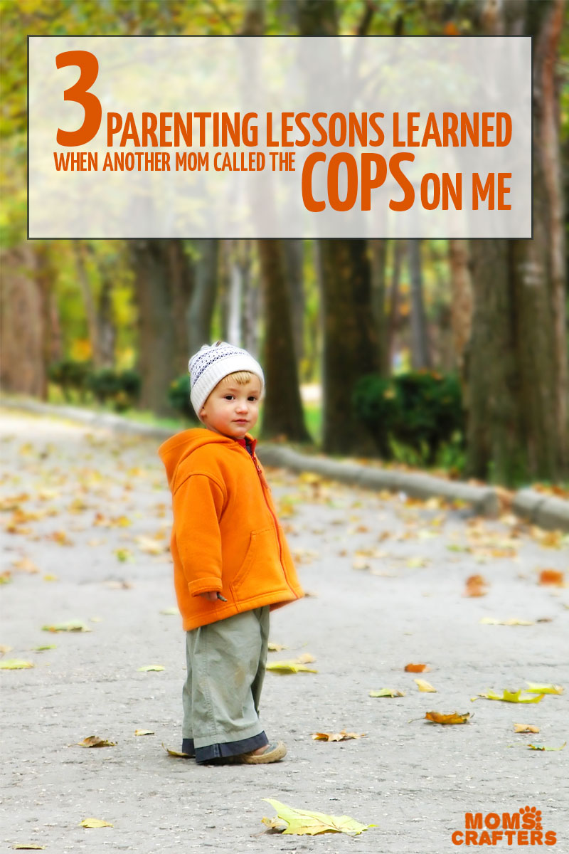 She called the cops on her fellow mom, a good, hardworking, caring mom. You simply won't believe why. Here's what happened, here's what I learned from it. #parenting #motherhood #momsandcrafters