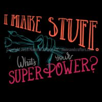 Unisex Fleece Hoodie for Crafters - I Make Stuff What's Your Superpower - Funny Humorous Gift for Cr