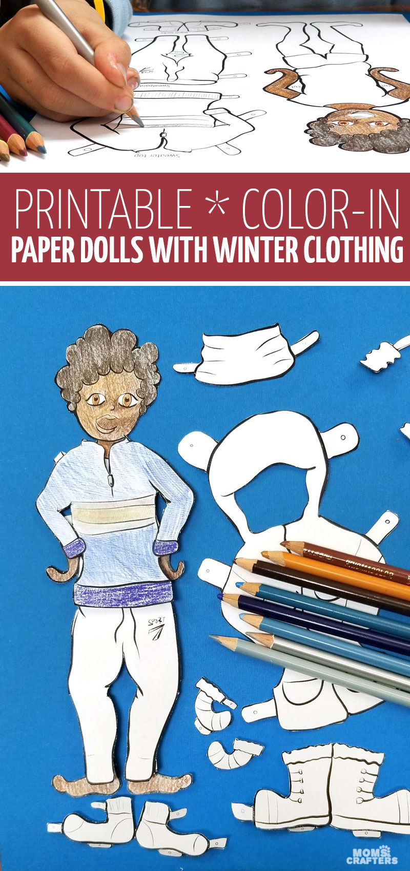 Add your own style to these color in dress up dolls! Paper dolls teach kids about appropriate winter wear and are a fun paper toy template to enjoy after.
