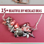 Enjoy this list of over 15 necklace ideas for beginners and experts! Learn how to finish necklaces and lots more jewelry making ideas and tips.